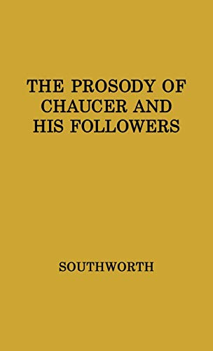 9780313200083: The Prosody of Chaucer and His Followers: Supplementary Chapters to