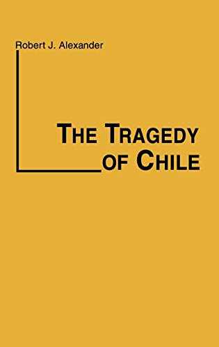9780313200342: The Tragedy of Chile (Contributions in Political Science)