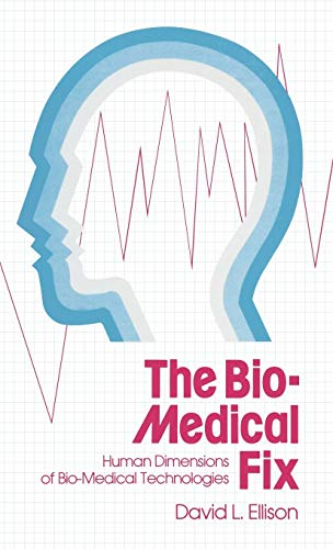 9780313200380: The Bio-Medical Fix: Human Dimensions of Bio-Medical Technologies