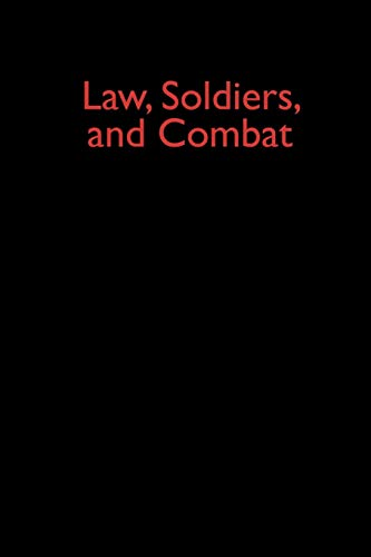 9780313200427: Law, Soldiers, and Combat (Contributions in Legal Studies)