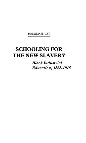 9780313200519: Schooling for the New Slavery: Black Industrial Education, 1868-1915