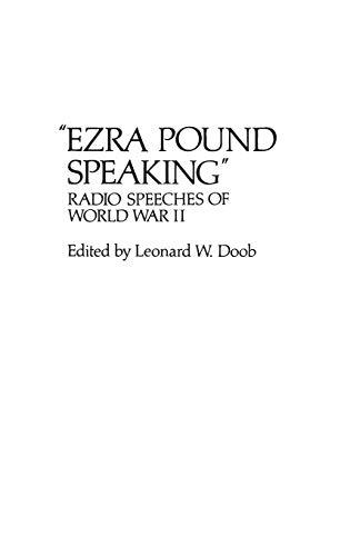 9780313200571: Ezra Pound Speaking: Radio Speeches of World War II (Contributions in American Studies)