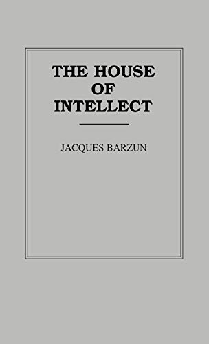 9780313200717: The House of Intellect