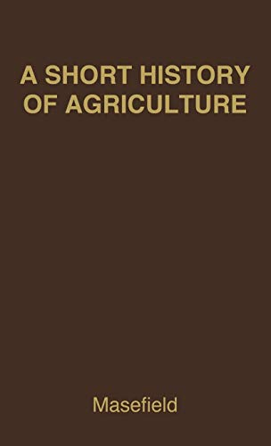 9780313200946: A Short History of Agriculture in the British Colonies