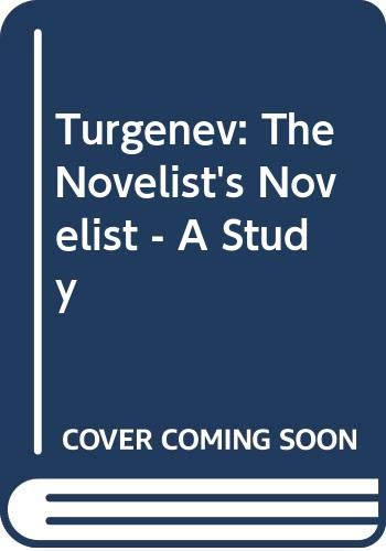 Turgenev: The Novelist's Novelist - A Study (0313201870) by Richard Freeborn