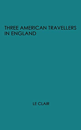 9780313201905: Three American Travellers in England
