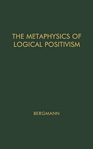 9780313202353: The Metaphysics of Logical Positivism.