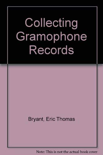 9780313202582: Collecting Gramophone Records