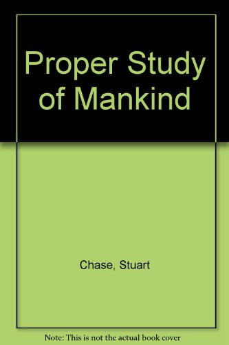 9780313202612: The Proper Study of Mankind...