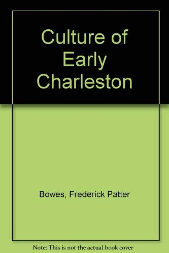 9780313202780: The Culture of Early Charleston