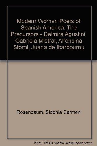 9780313202896: Modern Women Poets of Spanish America: The Precursors - Delmira Agustini, Gabriela Mistral, Alfonsina Storni, Juana de Ibarbourou
