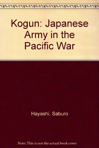 9780313202919: Kogun: The Japanese Army in the Pacific War