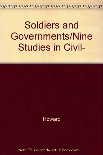 9780313203039: Soldiers and Governments/Nine Studies in Civil-