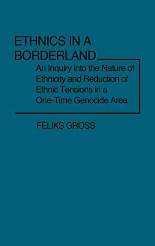 Ethnics in a Borderland: An Inquiry into: Gross, Feliks