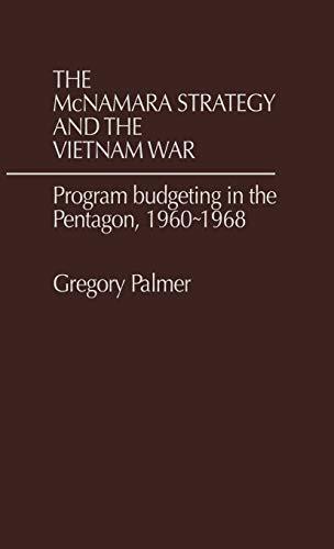 The McNamara Strategy and the Vietnam War: J. Palmer