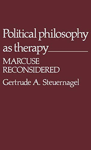 9780313203152: Political Philosophy As Therapy: Marcuse Reconsidered