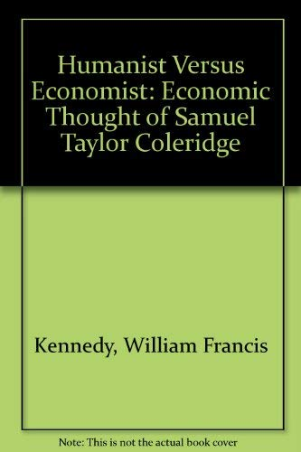 9780313203527: Humanist Versus Economist: Economic Thought of Samuel Taylor Coleridge