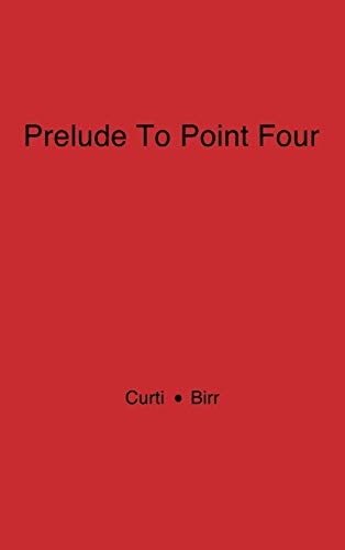 Prelude to Point Four: American Technical Missions: Merle Eugene Curti,