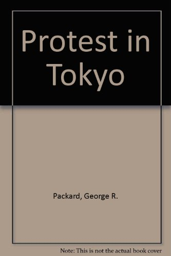 9780313205323: Protest in Tokyo: The Security Treaty Crisis of 1960