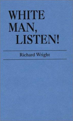 9780313205330: White Man, Listen!