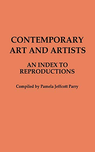 9780313205446: Contemporary Art and Artists: An Index to Reproductions