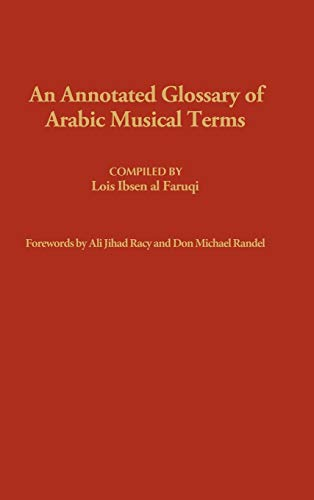 An Annotated Glossary of Arabic Musical Terms.: Anmar Faruqi Elzein,