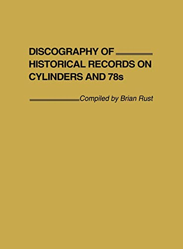 9780313205613: Discography of Historical Records on Cylinders and 78s.