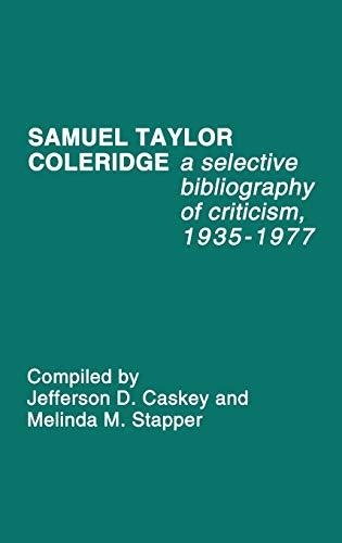 9780313205644: Samuel Taylor Coleridge: A Selective Bibliography of Criticism, 1935-1977: A Selective Bibliography of Criticism, 1935-77