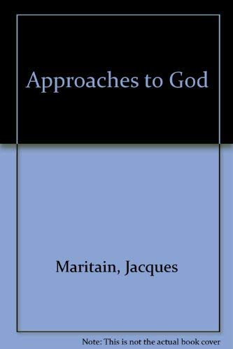 Approaches to God: Maritain, Jacques