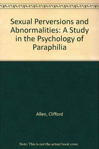 9780313206276: The Sexual Perversions and Abnormalities: A Study in the Psychology of Paraphilia