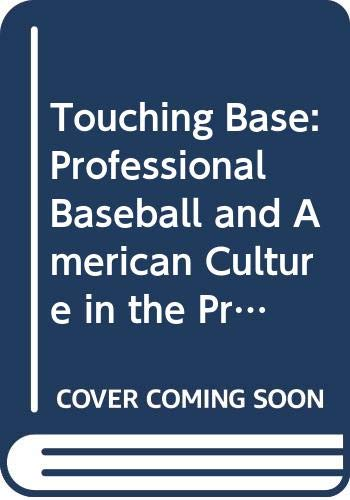 9780313206719: Touching Base: Professional Baseball and American Culture in the Progressive Era (Contributions in American Studies)