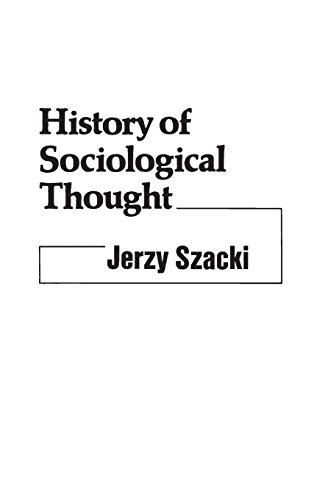 History of Sociological Thought. (Controversies in Science): Szacki, Jerzy