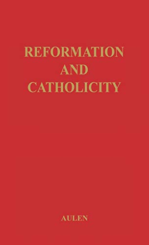 9780313208096: Reformation And Catholicity:
