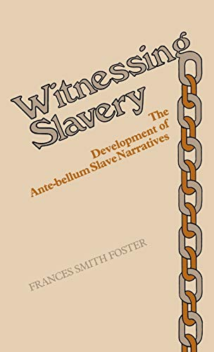 9780313208218: Witnessing Slavery: The Development of Ante-bellum Slave Narratives (Contributions in Women's Studies)