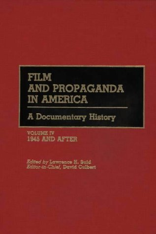 9780313208614: Film and Propaganda in America: A Documentary History/Volume IV/1945 and After (Documentary Reference Collections)
