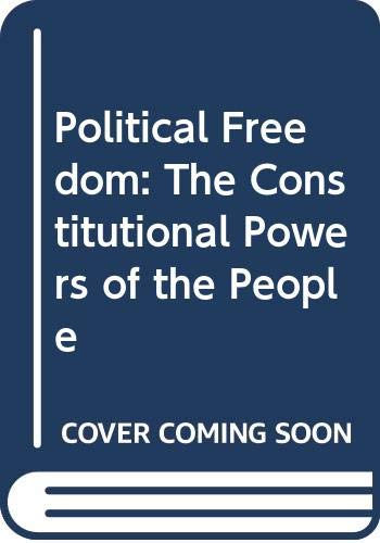 9780313209079: Political Freedom: The Constitutional Powers of the People