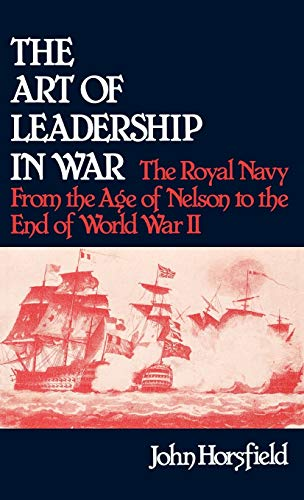 9780313209192: The Art of Leadership in War: The Royal Navy From the Age of Nelson to the End of World War II (Contributions in Military Studies)