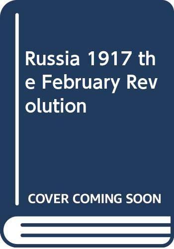 Russia 1917 the February Revolution: Katkov, George
