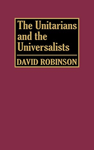 9780313209468: The Unitarians and Universalists: (Denominations in America)