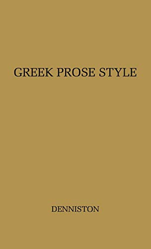 Greek Prose Style: Denniston, John Dewar