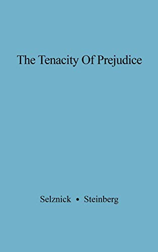 9780313209659: The Tenacity of Prejudice: Anti-Semitism in Contemporary America (University of California Five-Year Study of Anti-Semitism)
