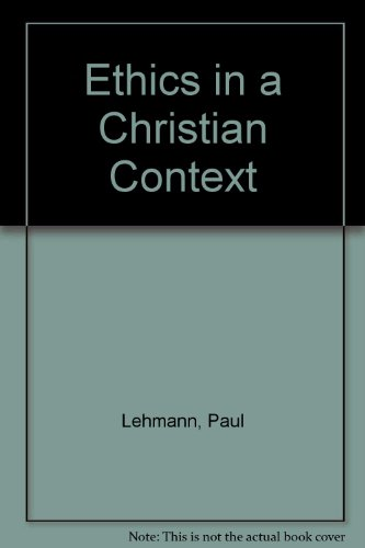 9780313209710: Ethics in a Christian Context