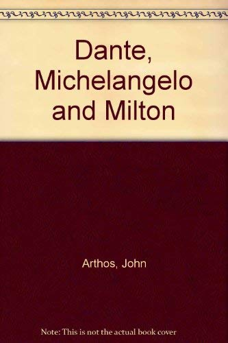 9780313209796: Dante, Michelangelo, and Milton