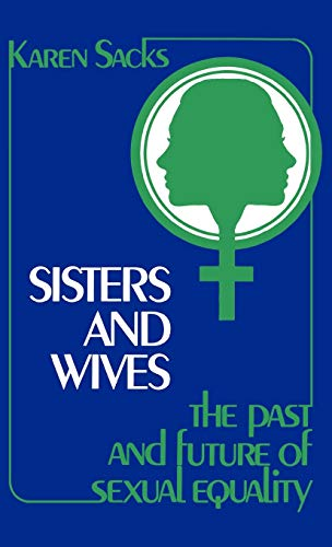 Sisters and Wives: The Past and Future: Karen Sacks
