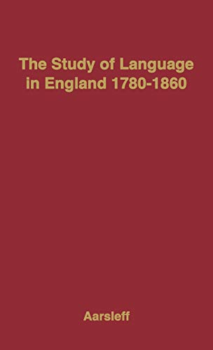 9780313210464: The Study of Language in England, 1780-1860.