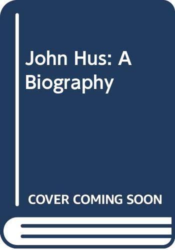 9780313210501: John Hus: A Biography