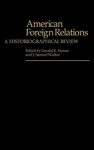 9780313210617: American Foreign Relations: A Historiographical Review (Contributions in American History)
