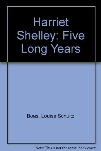 9780313211430: Harriet Shelley: Five Long Years
