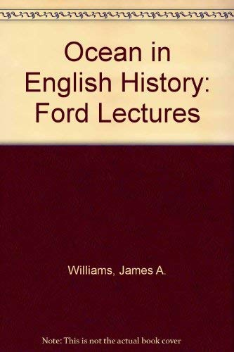 Ocean in English History: Ford Lectures: Williams, James A.