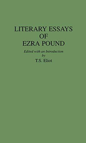 essay ezra literary pound Ezra pound - poet - ezra pound is the largest literary celebration in the world literary essays (1954) make it new (1934) pavannes and divisions (1918.
